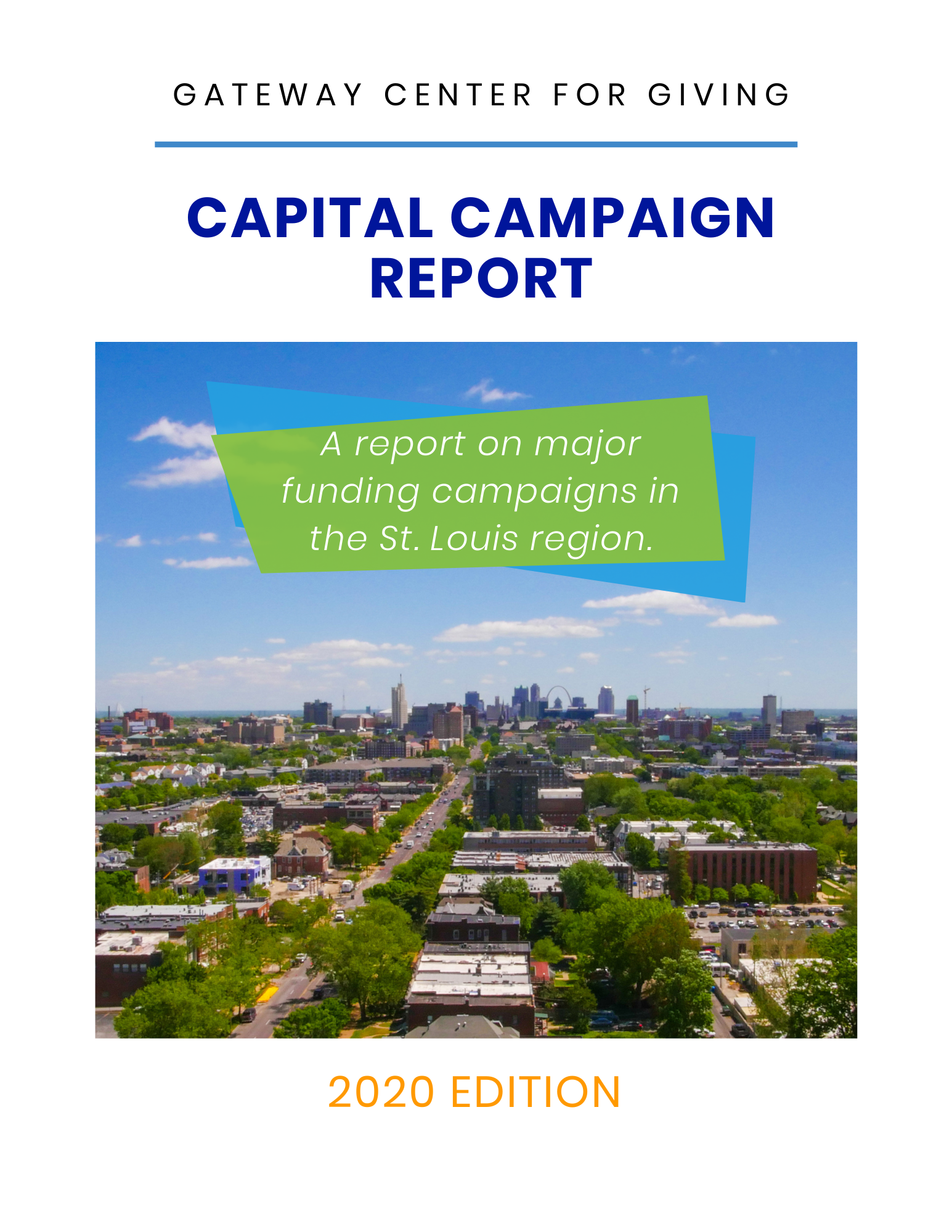 "Capital Campaign Report Cover aerial image of St. Louis and the text ""A report on  major funding campaigns in the St. Louis Region"""