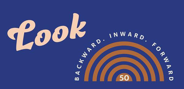 Image with the text Look Backward. Inward. Forward.