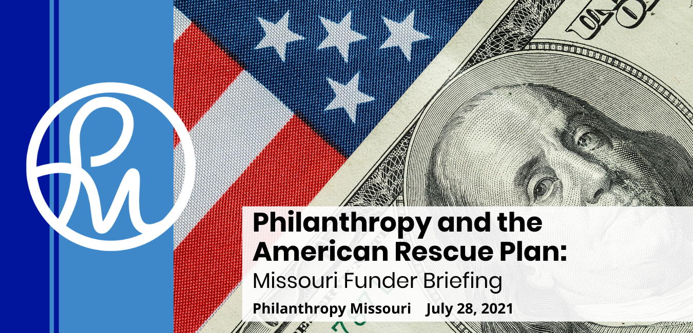 """An image of an American Flag and Benjamin Franklin provide a background for the """"Philanthropy and the American Rescue Act: Missouri Funder Briefing"""" program advertisement, and event taking place on July 28, 2021."""