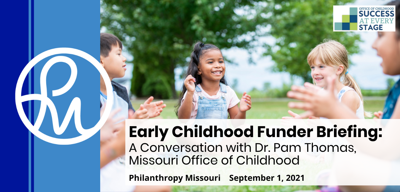 A photo of children playing, including information about a Philanthropy Missouri program: EC Funder Briefing Conversation with Dr. Pam Thomas on 09/01/21