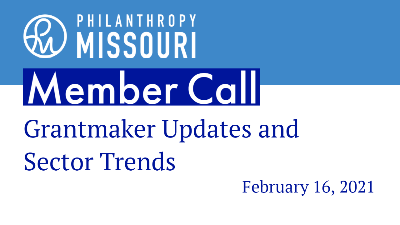 Slide that reads Philanthropy Missouri Member Call: Grantmaker Updates and Sector Trends