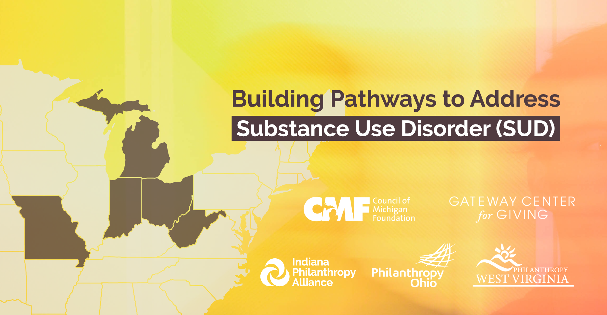 Graphic with the text building pathways to address substance use disorder with a map highlighting Missouri, Ohio, Michigan, Indiana, and West Virginia